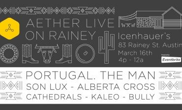 Aether Live on Rainey SXSWi 2015 Party Announced ft Portugal. The Man