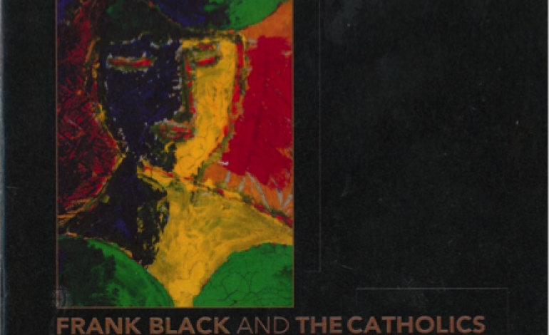 Frank Black Amp The Catholics The Complete Recordings