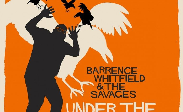 Barrence Whitfield & The Savages – Under the Savage Sky