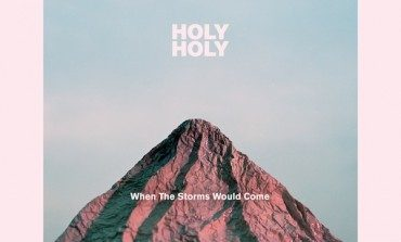 Holy Holy - When The Storms Would Come