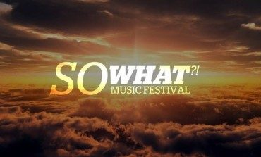 So What?! Music Festival Announces Lineup Featuring Bayside, The Devil Wears Prada And Underoath