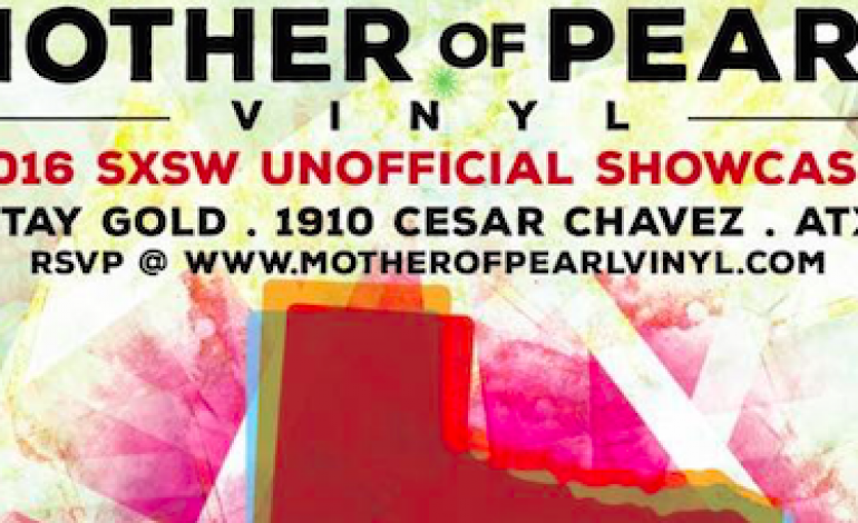 Mother of Pearl SXSW 2016 Day Party Announced