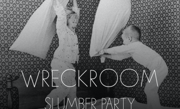 Wreckroom Slumber Parties at SXSW 2016 Announced