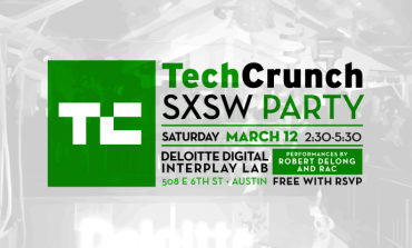 TechCrunch and Deloitte Digital's Interplay Lab SXSW 2016 Day Party Announced