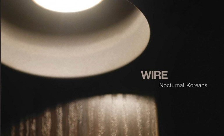 Wire – Nocturnal Koreans