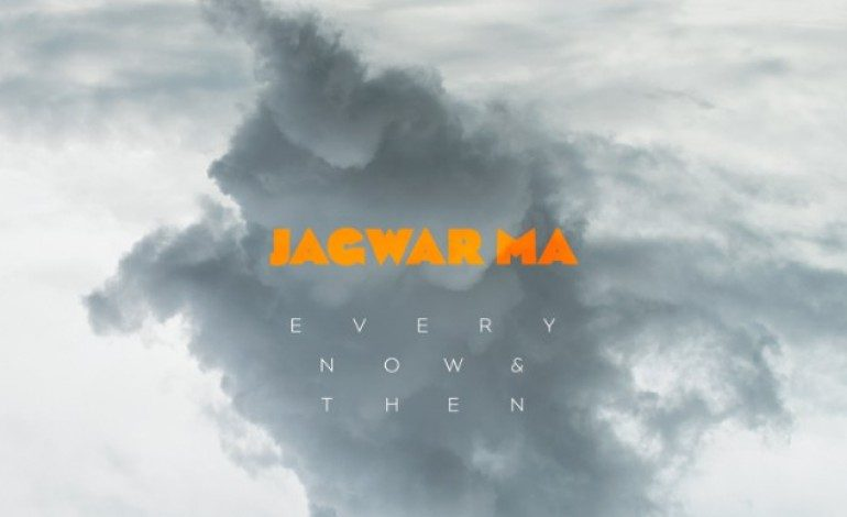 Jagwar Ma – Every Now and Then