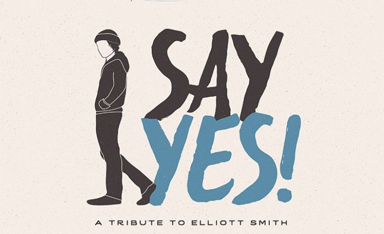 Various Artists – Say Yes! A Tribute To Elliot Smith