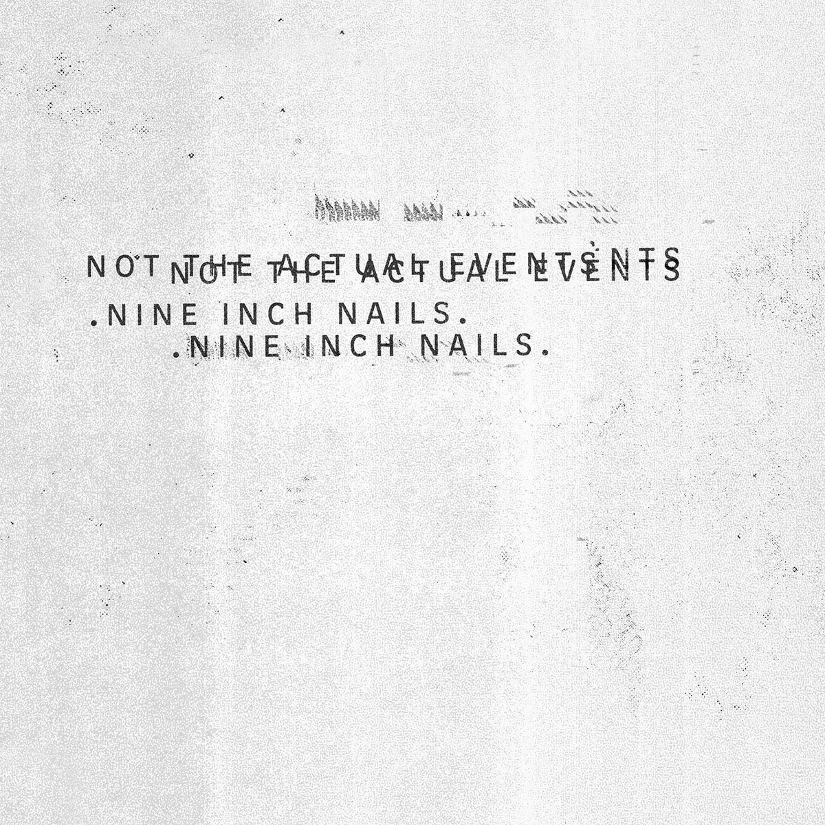 Nine Inch Nails - Not the Actual Events - mxdwn Music