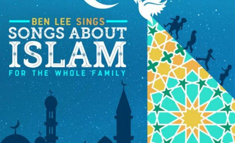 Ben Lee – Ben Lee Sings Songs About Islam For the Whole Family