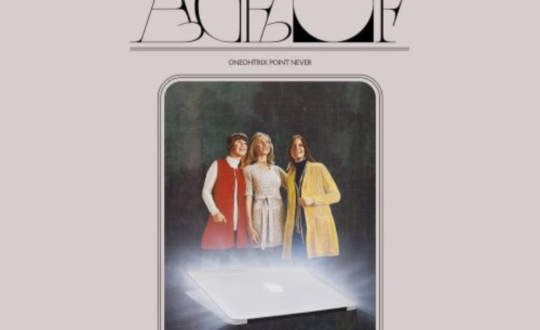 Oneohtrix Point Never – Age Of
