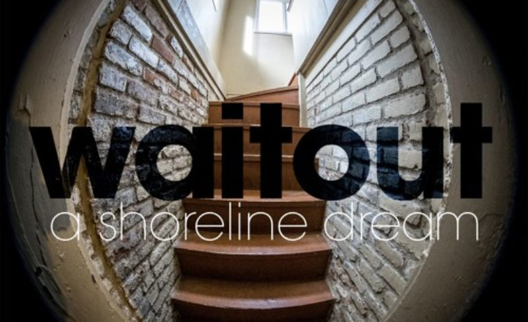 A Shoreline Dream – Waitout