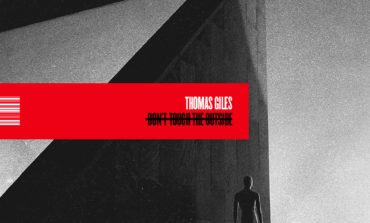 Thomas Giles - Don't Touch The Outside