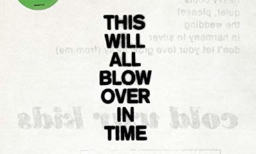 Cold War Kids - This Will All Blow Over In Time