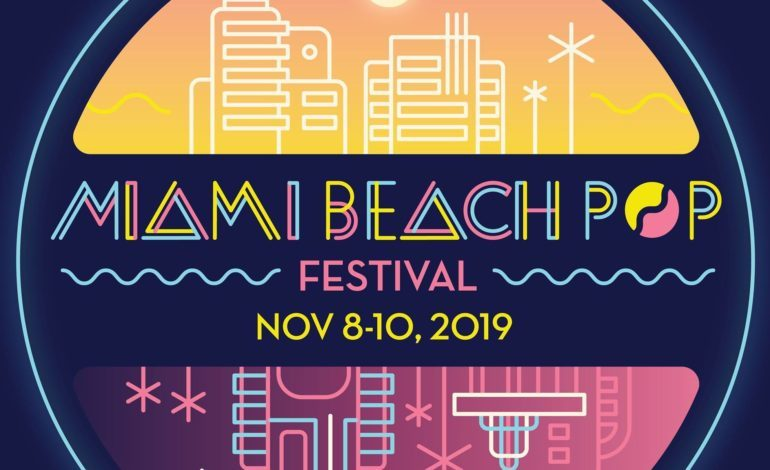 Miami Beach Pop Festival 2019 Has Been Postponed