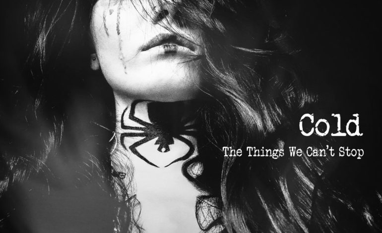 Cold – The Things We Can't Stop