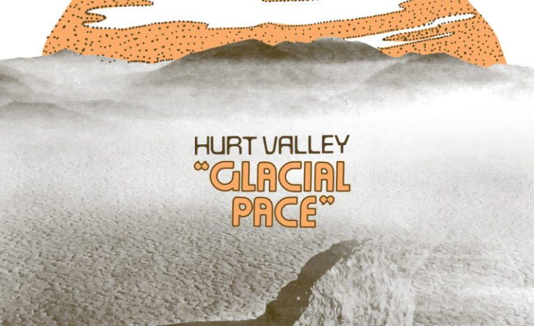 Hurt Valley – Glacial Pace