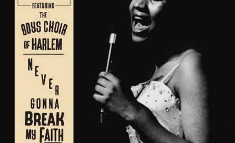 """Never-Before-Heard Solo Version of Aretha Franklin's """"Never Gonna Break My Faith"""" Has Been Released"""