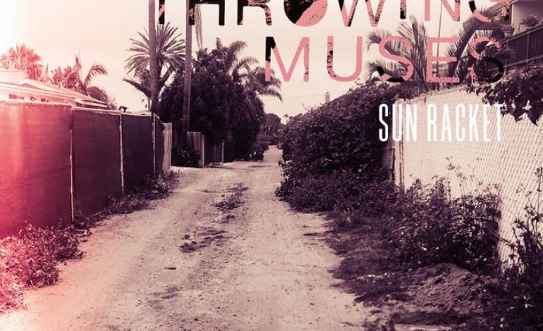 Album Review: Throwing Muses – Sun Racket