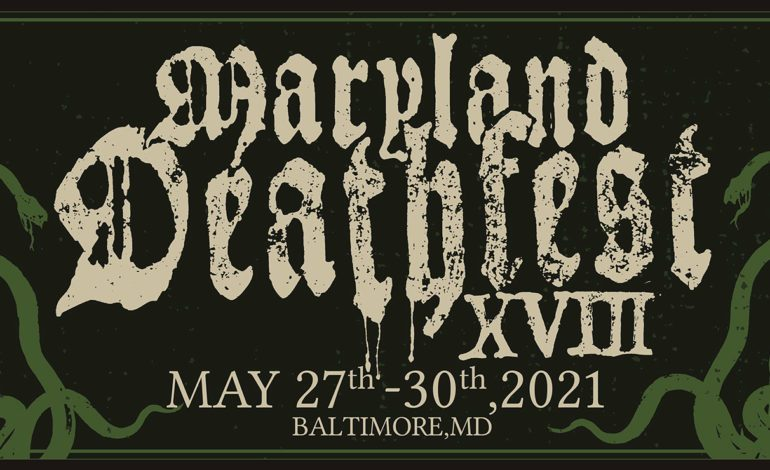 Maryland Deathfest Gives Update on 2021 Festival and Indicates Festival Could Be Moved to 2022