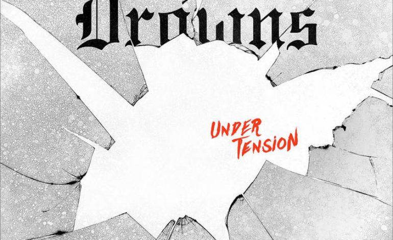 Album Review: The Drowns – Under Tension