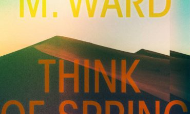 Album Review: M. Ward - Think Of Spring