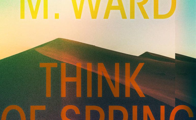 Album Review: M. Ward – Think Of Spring