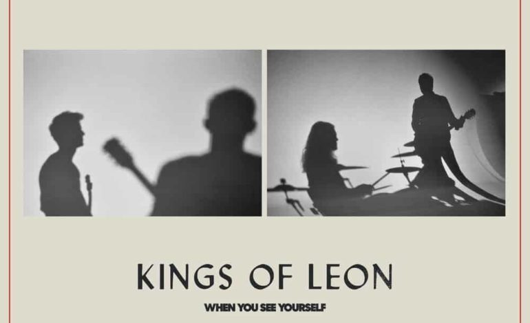 Album Review: Kings of Leon – When You See Yourself