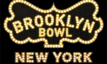 Celebrated Williamsburg Venue Brooklyn Bowl Announces Official Opening Date