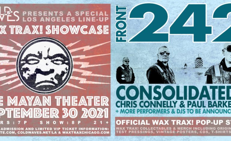 The Wax Trax Showcase featuring Front 242, Consolidated, & more at the Mayan Theater on September 30th