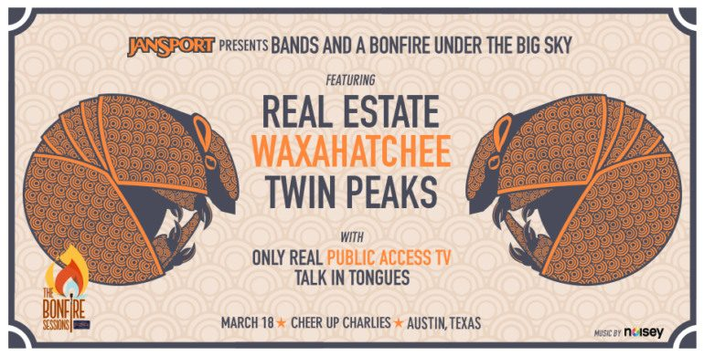 JanSport and Noisey present the Bonfire Sessions SXSW 2015 Night Party Announced ft Real Estate